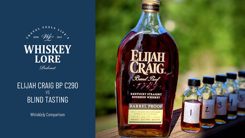 Whiskey Comparison: High Proof Bourbon including Elijah Craig B520 and C290
